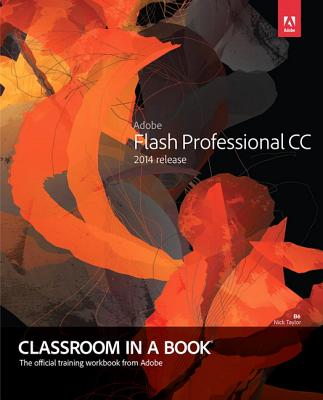 Adobe Flash Professional Cc Classroom in a Book 2014 By Chun, Russell