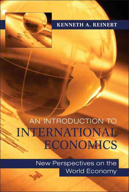 An Introduction to International Economics By Reinert, Kenneth A.