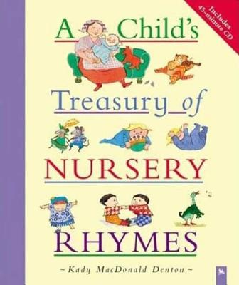 A Child's Treasury of Nursery Rhymes By Denton, Kady MacDonald (ILT)