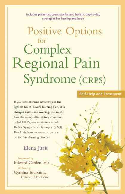 Positive Options for Complex Regional Pain Syndrome (Crps) By Juris, Elena/ Carden, Edward (FRW)/ Toussaint, Cynthia (FRW)